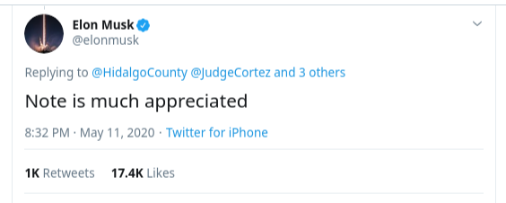 OElon Musk $ @>elonmusk Replying to @HidalgoCounty @>judgeCortez and 3 others Note is much appreciated 8:32 PM • May 11, 2020 • Twitter for iPhone 1K Retweets 17.4K Likes,Илон Маск,Tesla,коронавирус,карантин,ПОХУЙ